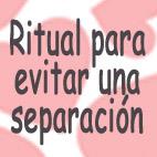 Ritual para evitar separación